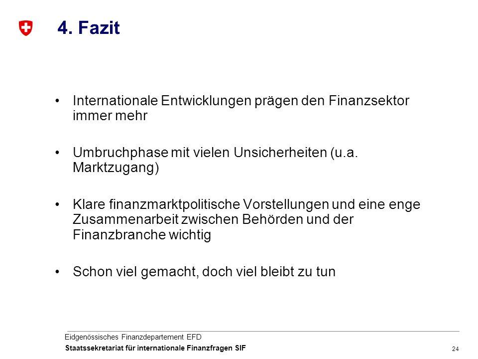 24 Eidgenössisches Finanzdepartement EFD Staatssekretariat für internationale Finanzfragen SIF 4.