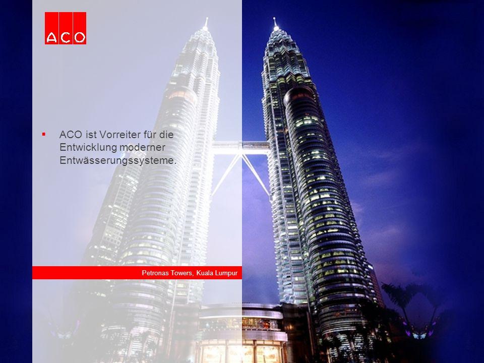  ACO ist Vorreiter für die Entwicklung moderner Entwässerungssysteme. Petronas Towers, Kuala Lumpur