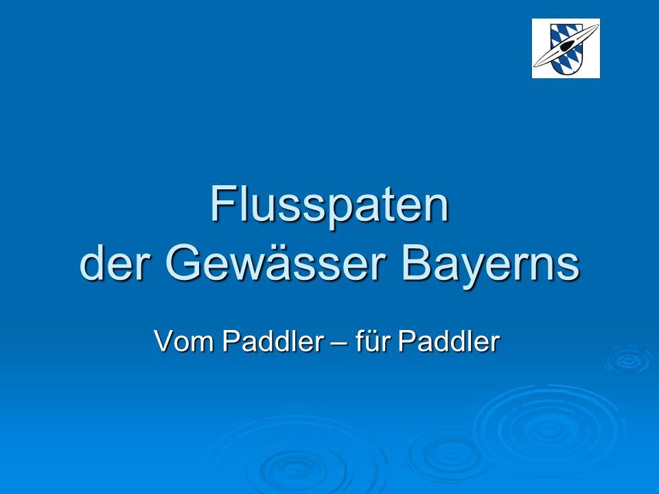 Vom Paddler – für Paddler Flusspaten der Gewässer Bayerns