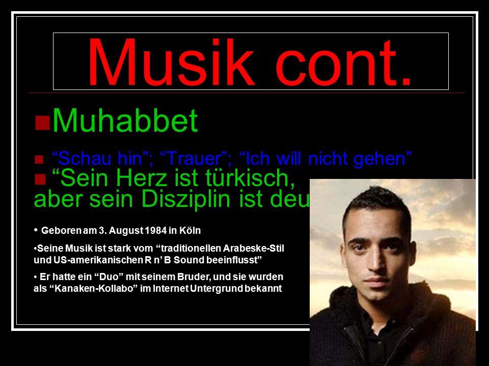 Muhabbet Schau hin ; Trauer ; Ich will nicht gehen Sein Herz ist türkisch, aber sein Disziplin ist deutsch Musik cont.
