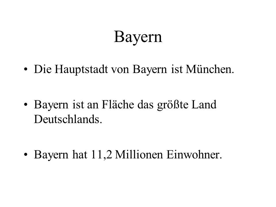 Die Hauptstadt von Bayern ist München. Bayern ist an Fläche das größte Land Deutschlands.