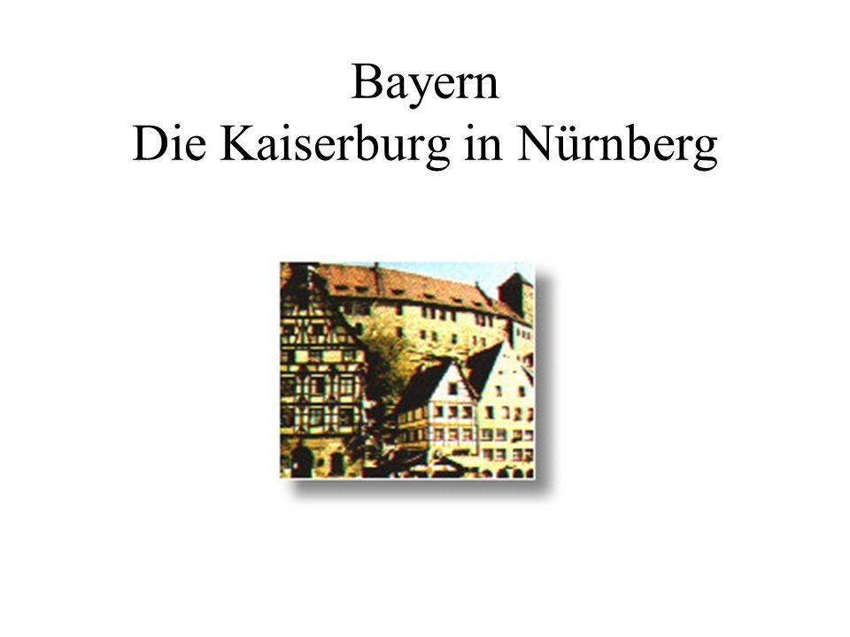 Bayern Die Kaiserburg in Nürnberg