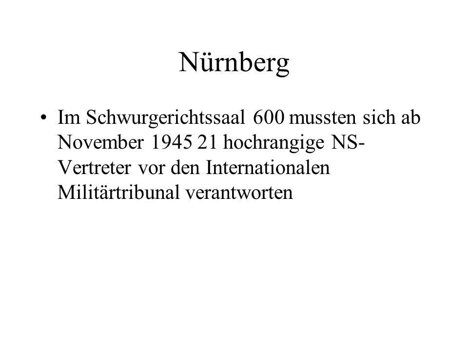 Nürnberg Im Schwurgerichtssaal 600 mussten sich ab November 1945 21 hochrangige NS- Vertreter vor den Internationalen Militärtribunal verantworten