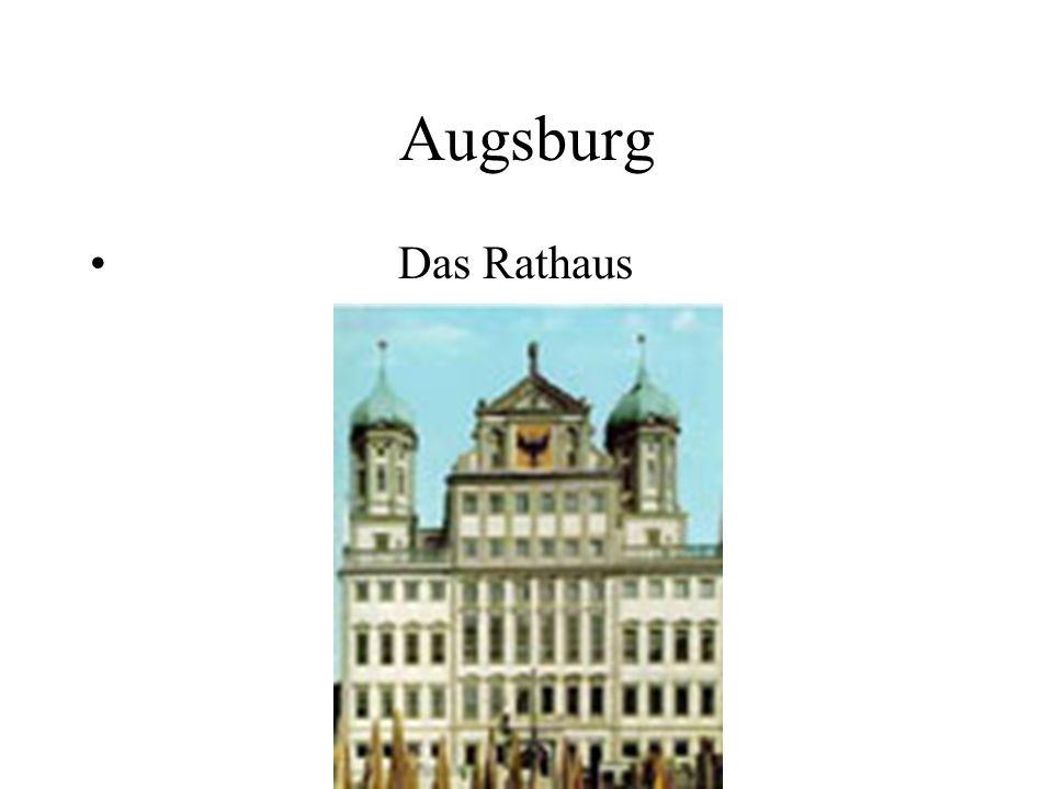 Augsburg Das Rathaus