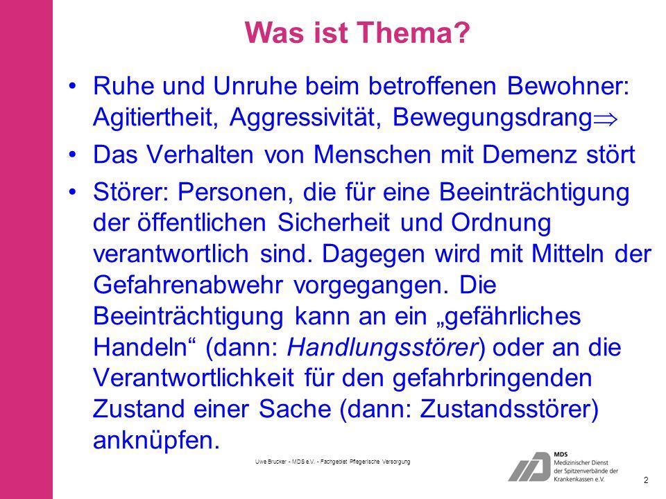 Uwe Brucker - MDS e.V.- Fachgebiet Pflegerische Versorgung 33 Zur Erinnerung: Was will die PFK.