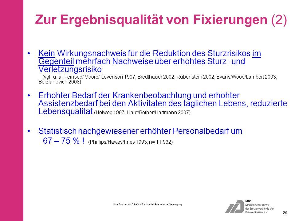 Zur Ergebnisqualität von Fixierungen (2) Uwe Brucker - MDS e.V.
