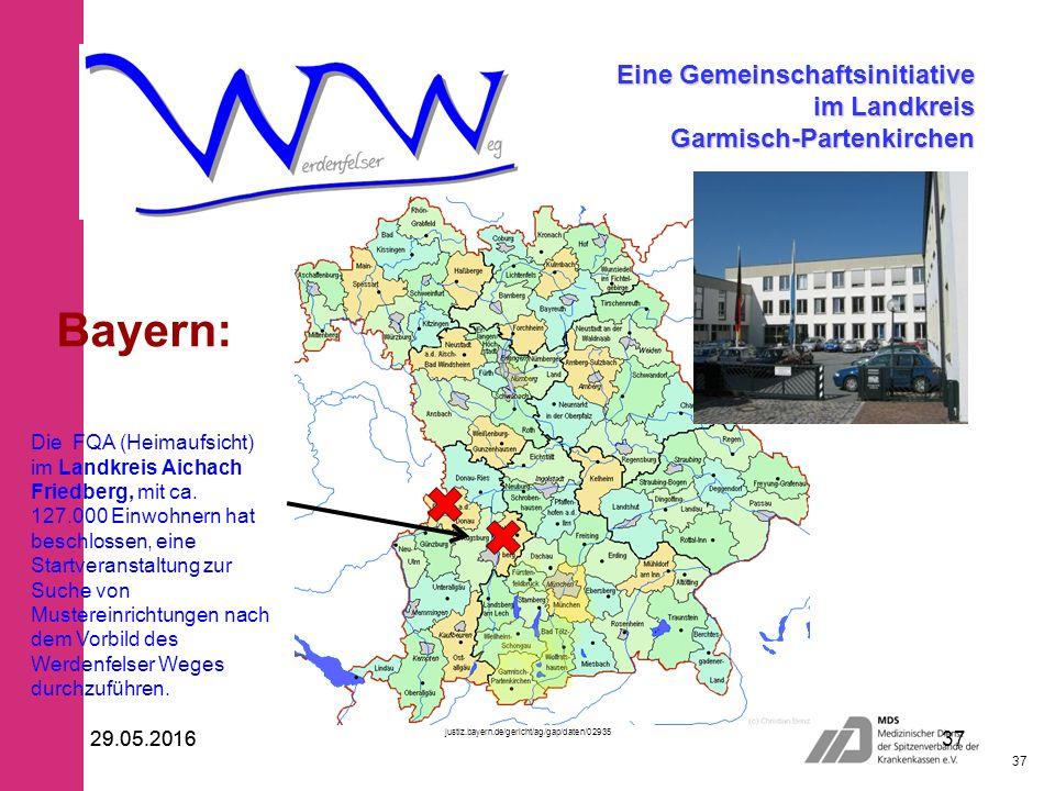 29.05.2016 37 29.05.201637 Eine Gemeinschaftsinitiative im Landkreis Garmisch-Partenkirchen Bayern: Die FQA (Heimaufsicht) im Landkreis Aichach Friedberg, mit ca.