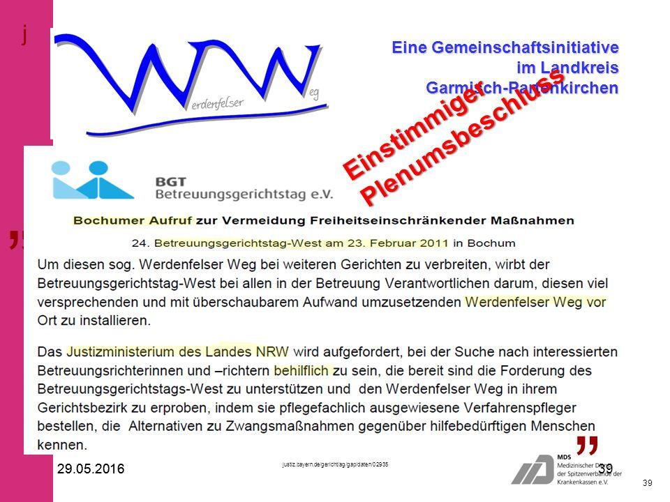 """29.05.2016 39 29.05.201639 Eine Gemeinschaftsinitiative im Landkreis Garmisch-Partenkirchen """" """" j Einstimmiger Plenumsbeschluss justiz.bayern.de/gericht/ag/gap/daten/02935"""