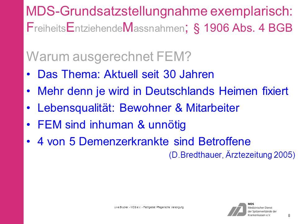 MDS-Grundsatzstellungnahme exemplarisch: F reiheits E ntziehende M assnahmen ; § 1906 Abs.