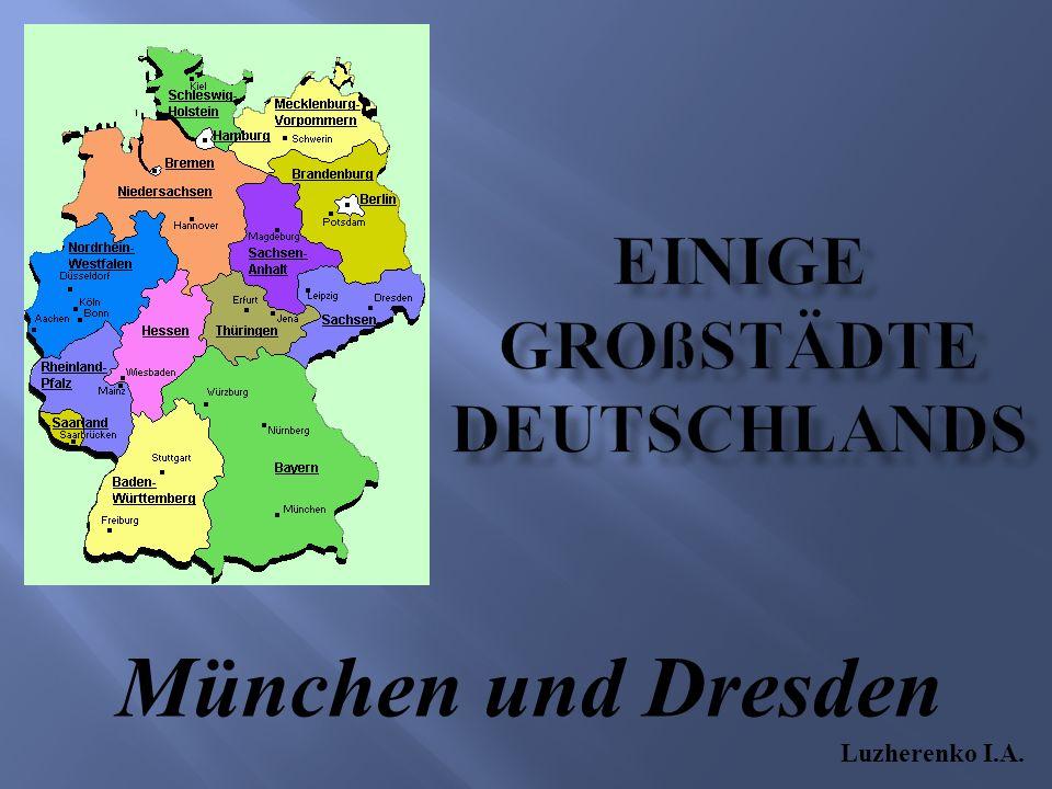 München und Dresden Luzherenko I.A.