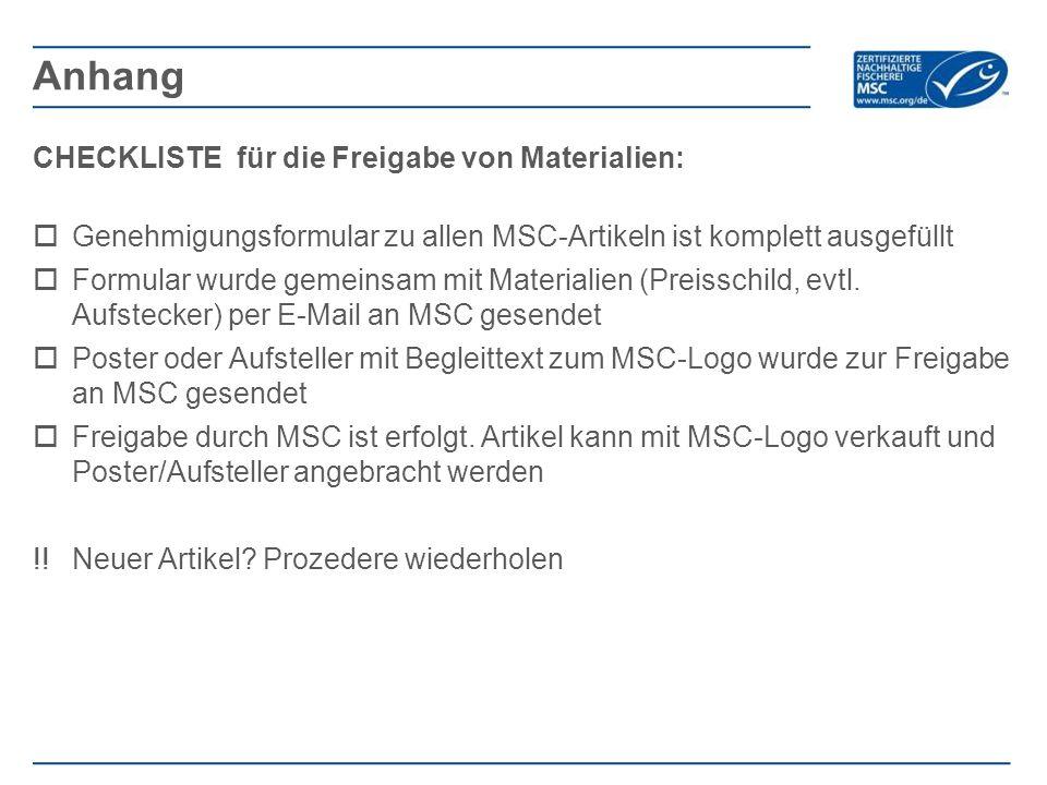 CHECKLISTE für die Freigabe von Materialien:  Genehmigungsformular zu allen MSC-Artikeln ist komplett ausgefüllt  Formular wurde gemeinsam mit Materialien (Preisschild, evtl.