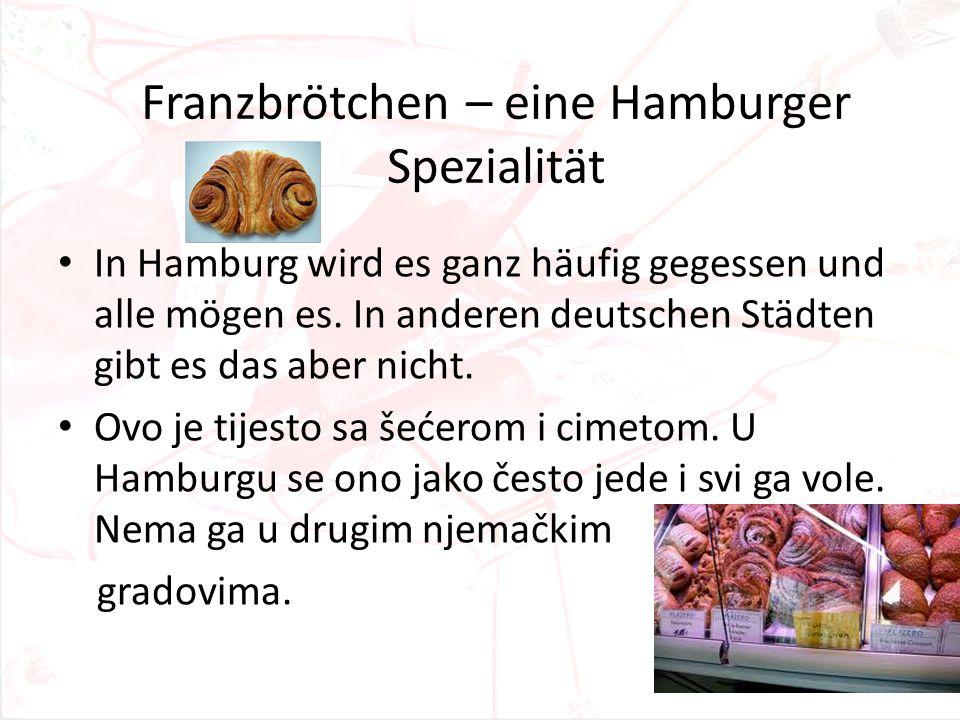 Franzbrötchen – eine Hamburger Spezialität In Hamburg wird es ganz häufig gegessen und alle mögen es. In anderen deutschen Städten gibt es das aber ni