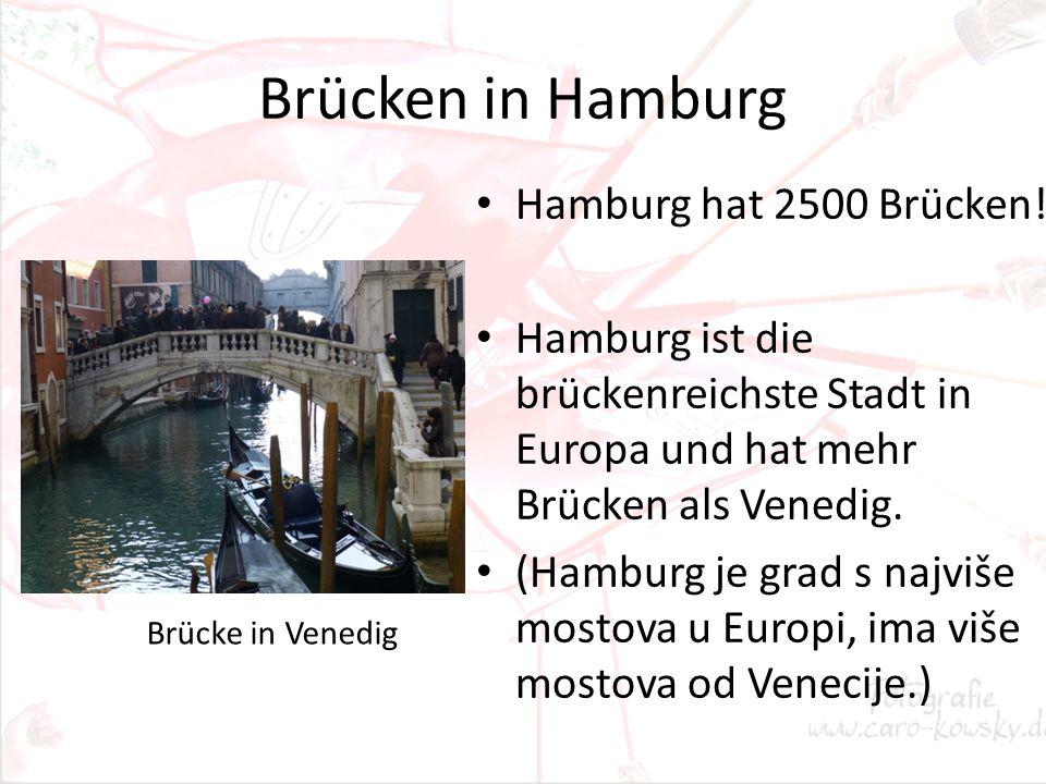 Brücken in Hamburg Hamburg hat 2500 Brücken! Hamburg ist die brückenreichste Stadt in Europa und hat mehr Brücken als Venedig. (Hamburg je grad s najv