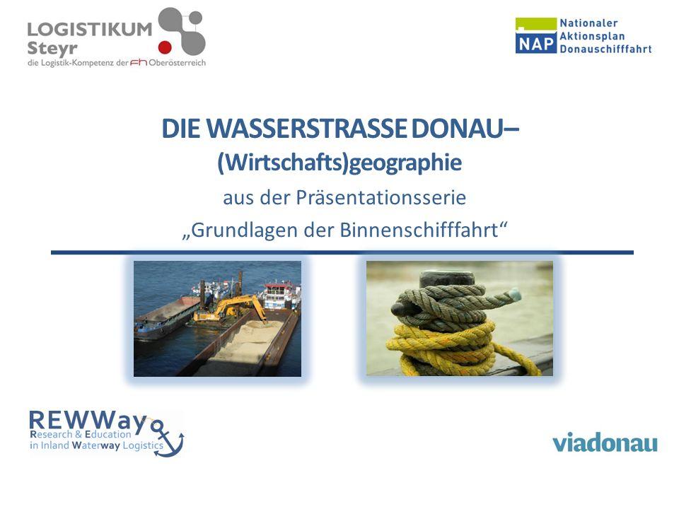 """DIE WASSERSTRASSE DONAU– (Wirtschafts)geographie aus der Präsentationsserie """"Grundlagen der Binnenschifffahrt"""