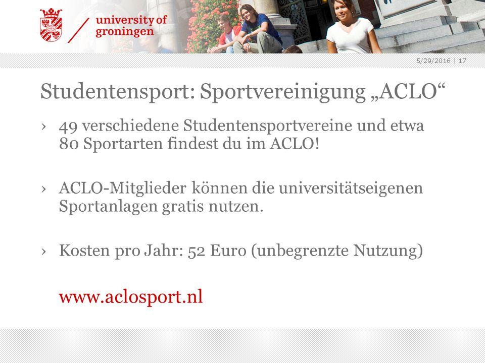 "5/29/2016 | 17 Studentensport: Sportvereinigung ""ACLO › 49 verschiedene Studentensportvereine und etwa 80 Sportarten findest du im ACLO."