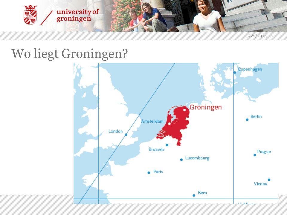5/29/2016 | 2 Wo liegt Groningen?
