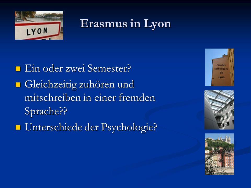 Erasmus in Lyon Ein oder zwei Semester. Ein oder zwei Semester.