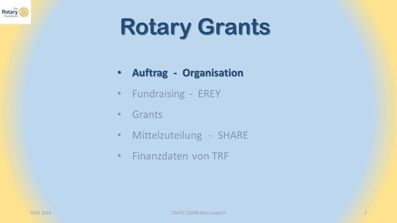 """GMS 2016DRFCC D2000 Reto Laetsch3 """" """"The mission of The Rotary Foundation (TRF) is to enable Rotarians to advance world understanding, goodwill and peace through the improvement of health, the support of educatio n, and the alleviation of poverty ."""
