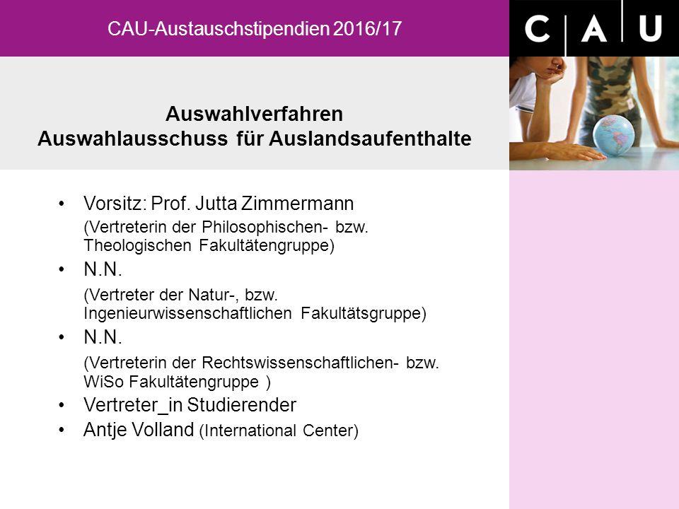 Auswahlverfahren Auswahlausschuss für Auslandsaufenthalte CAU-Austauschstipendien 2016/17 Vorsitz: Prof.