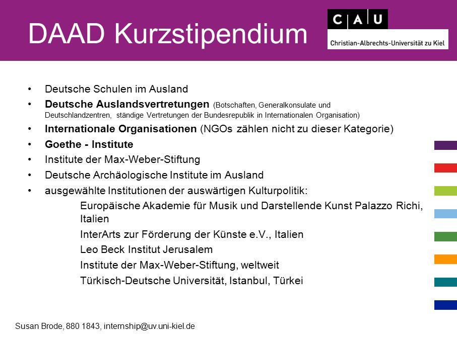 DAAD Kurzstipendium Deutsche Schulen im Ausland Deutsche Auslandsvertretungen (Botschaften, Generalkonsulate und Deutschlandzentren, ständige Vertretu