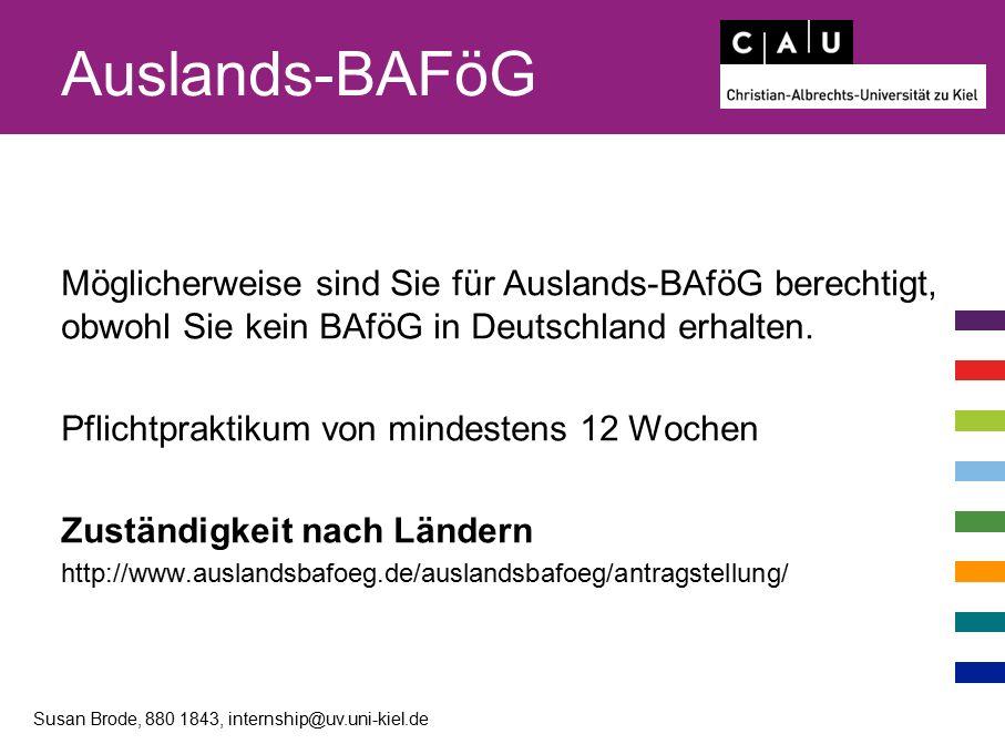 Auslands-BAFöG Möglicherweise sind Sie für Auslands-BAföG berechtigt, obwohl Sie kein BAföG in Deutschland erhalten. Pflichtpraktikum von mindestens 1