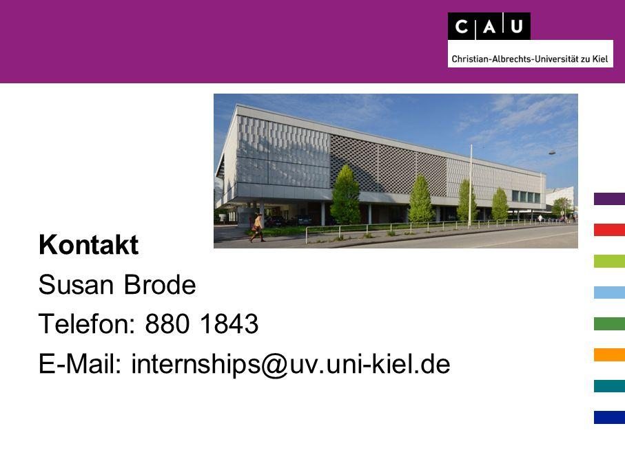 Kontakt Susan Brode Telefon: 880 1843 E-Mail: internships@uv.uni-kiel.de