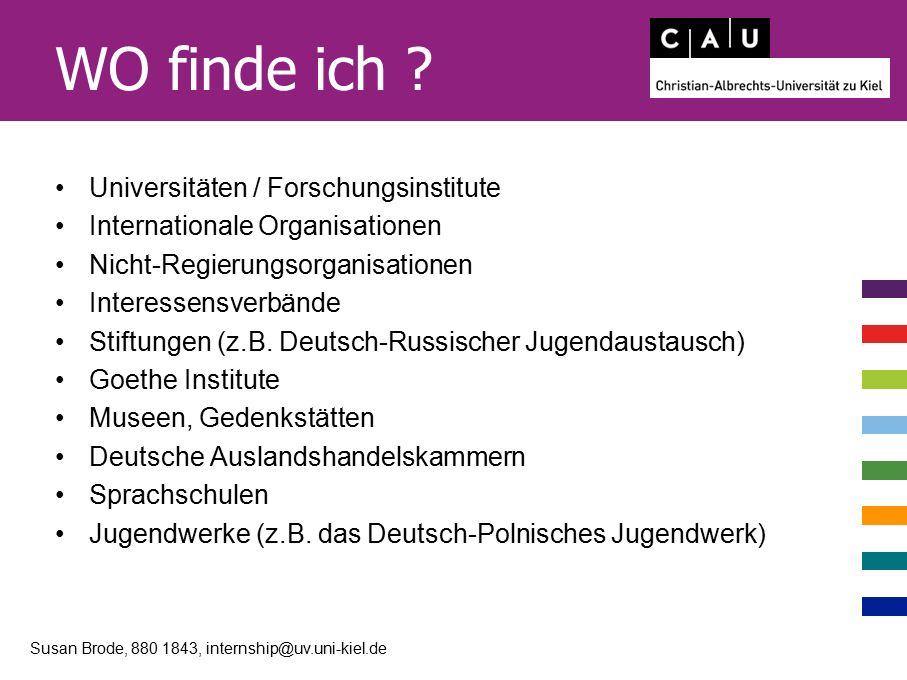 WO finde ich ? Universitäten / Forschungsinstitute Internationale Organisationen Nicht-Regierungsorganisationen Interessensverbände Stiftungen (z.B. D