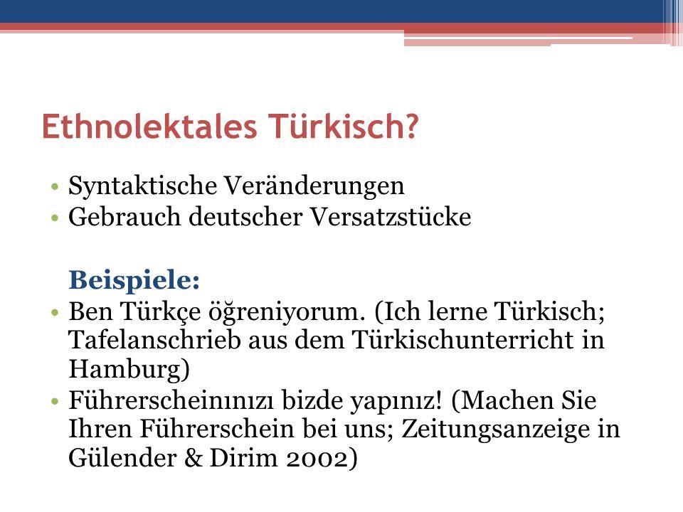 Ethnolektales Türkisch.