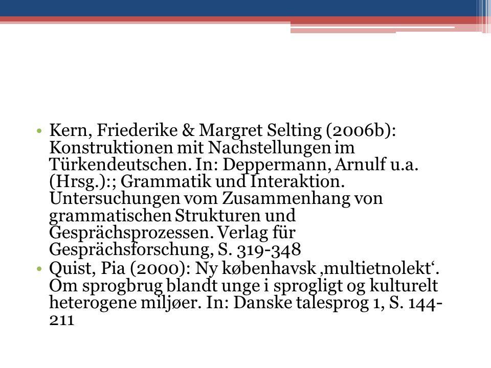Kern, Friederike & Margret Selting (2006b): Konstruktionen mit Nachstellungen im Türkendeutschen.