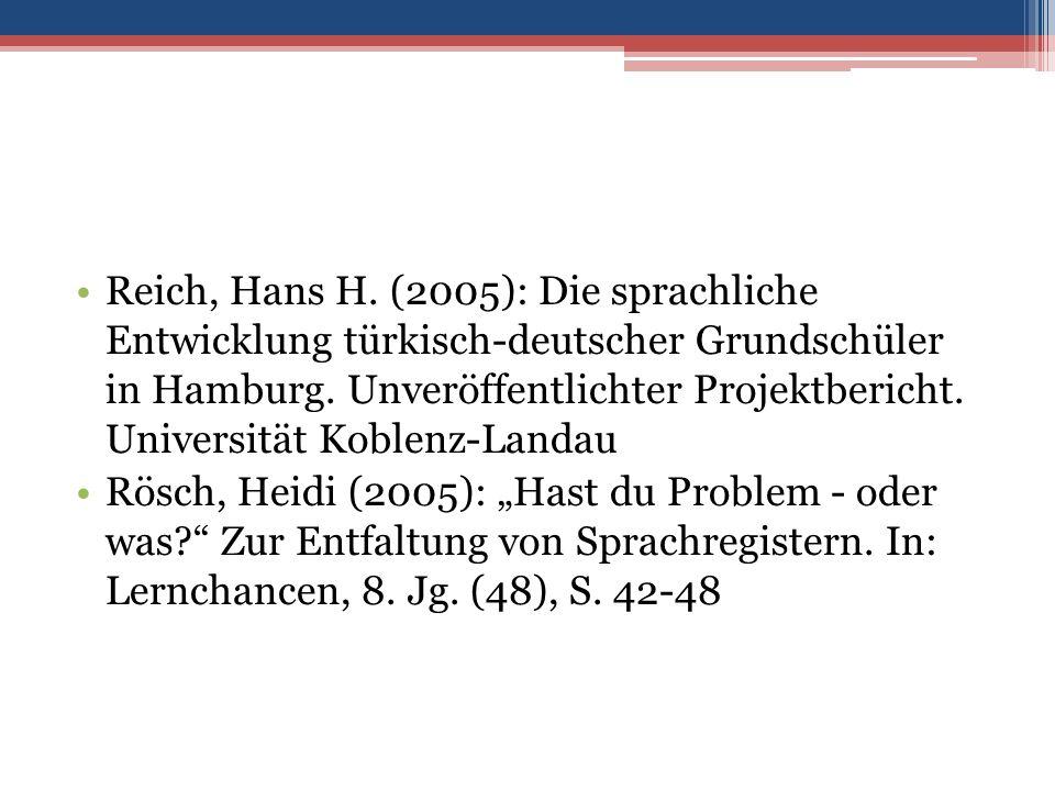 Reich, Hans H. (2005): Die sprachliche Entwicklung türkisch-deutscher Grundschüler in Hamburg.