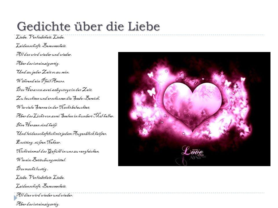 Gedichte über die Liebe Liebe, Verliebtheit, Liebe, Leidenschaft, Besessenheit.