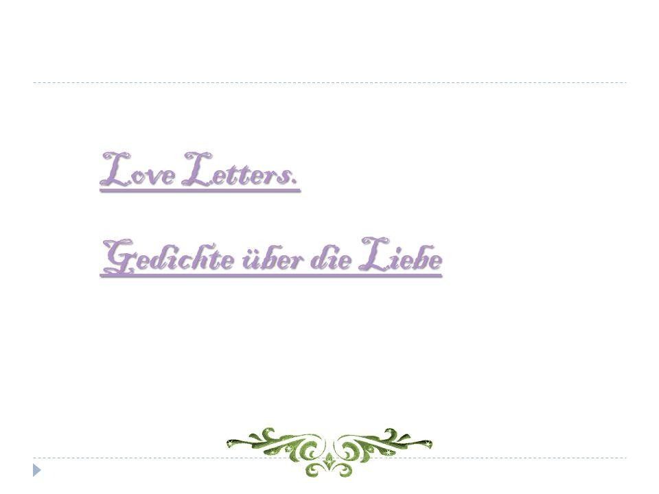 Love Letters. Love Letters. Gedichte über die Liebe Gedichte über die Liebe