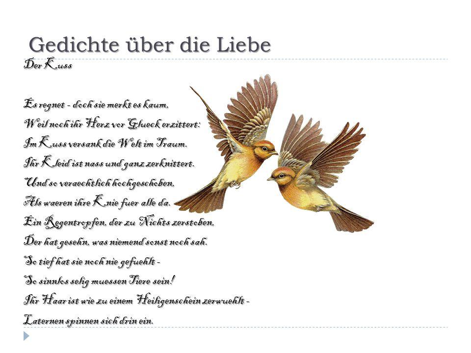 Gedichte über die Liebe Heinrich Heine Ich grolle nicht, und wenn das Herz auch bricht, Ewig verlorenes Lieb.