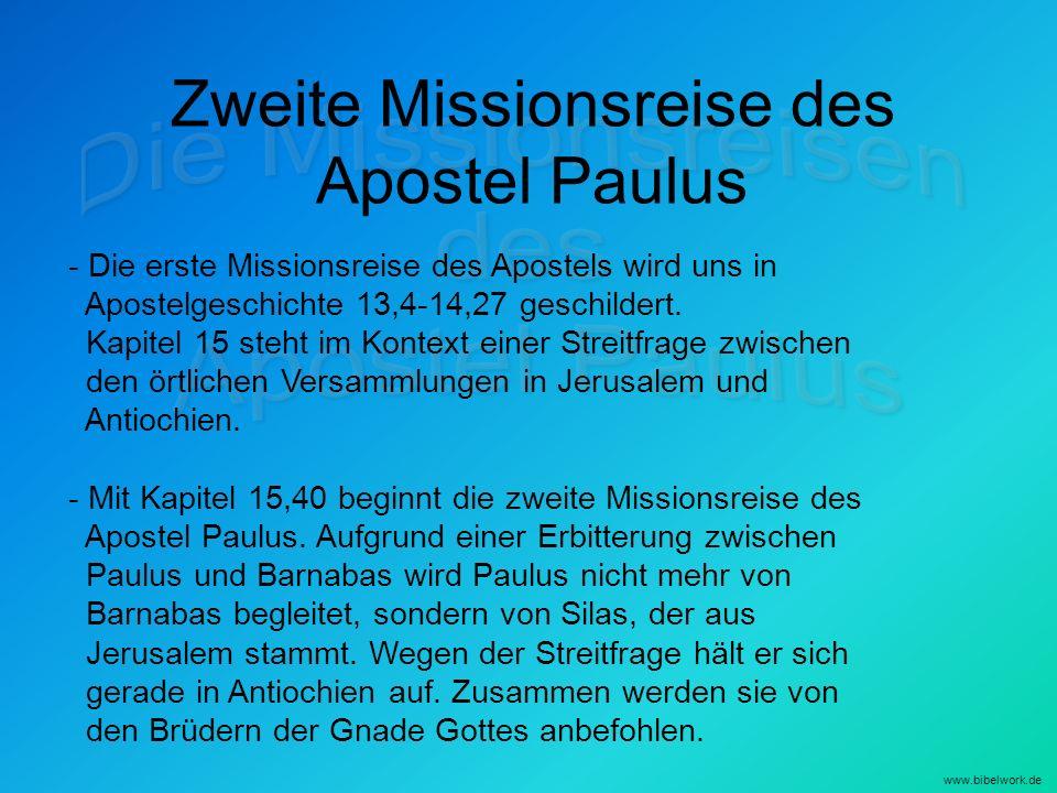 Zweite Missionsreise des Apostel Paulus - Die erste Missionsreise des Apostels wird uns in Apostelgeschichte 13,4-14,27 geschildert.