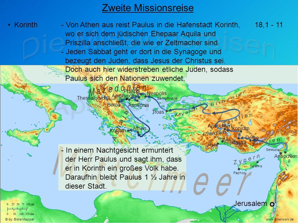 Jerusalem Antiochien Seleuzia Zweite Missionsreise Korinth- Von Athen aus reist Paulus in die Hafenstadt Korinth, wo er sich dem jüdischen Ehepaar Aquila und Priszilla anschließt, die wie er Zeltmacher sind.