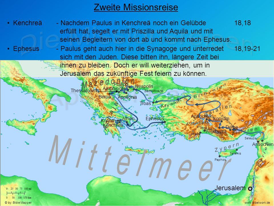 Jerusalem Antiochien Seleuzia Zweite Missionsreise Kenchreä- Nachdem Paulus in Kenchreä noch ein Gelübde erfüllt hat, segelt er mit Priszilla und Aquila und mit seinen Begleitern von dort ab und kommt nach Ephesus.
