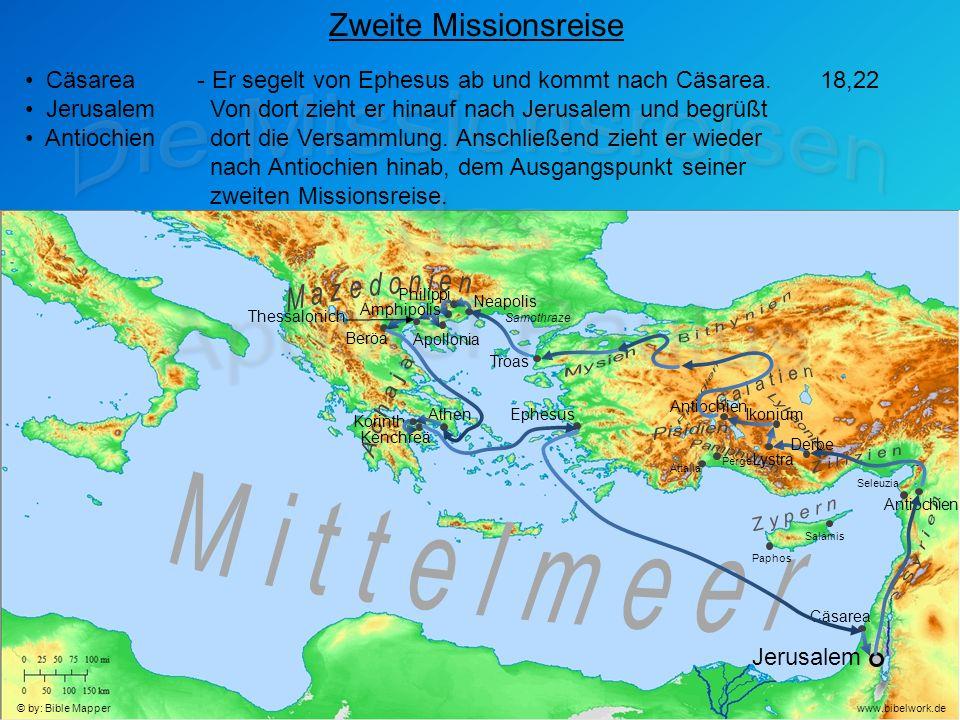 Jerusalem Antiochien Seleuzia Zweite Missionsreise Cäsarea Jerusalem Antiochien - Er segelt von Ephesus ab und kommt nach Cäsarea.