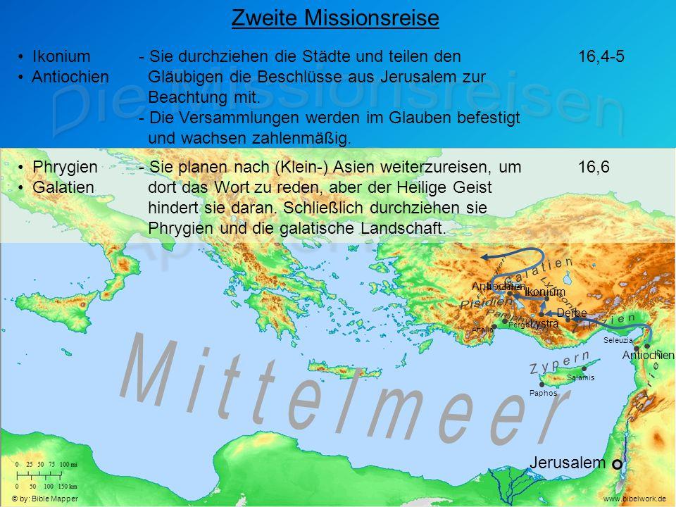 Jerusalem Antiochien Seleuzia Zweite Missionsreise Ikonium Antiochien - Sie durchziehen die Städte und teilen den Gläubigen die Beschlüsse aus Jerusalem zur Beachtung mit.