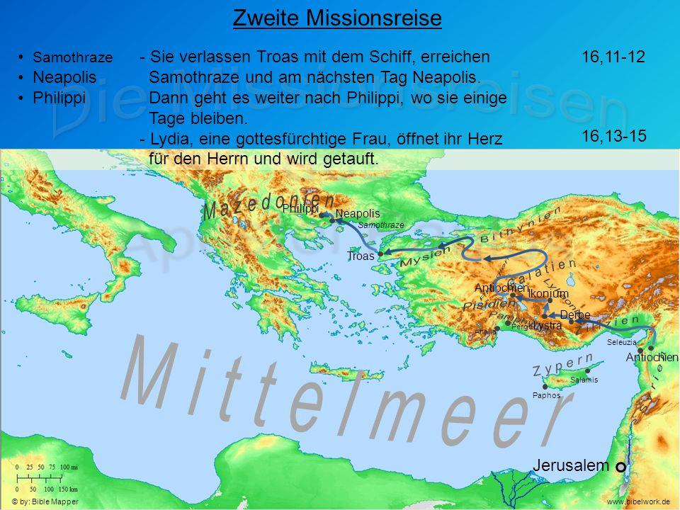 Jerusalem Antiochien Seleuzia Zweite Missionsreise Samothraze Neapolis Philippi - Sie verlassen Troas mit dem Schiff, erreichen Samothraze und am nächsten Tag Neapolis.