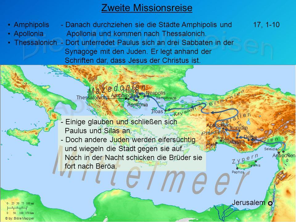 Jerusalem Antiochien Seleuzia Zweite Missionsreise Amphipolis Apollonia Thessalonich - Danach durchziehen sie die Städte Amphipolis und Apollonia und kommen nach Thessalonich.
