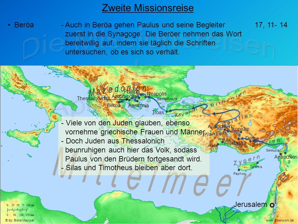 Jerusalem Antiochien Seleuzia Zweite Missionsreise Beröa- Auch in Beröa gehen Paulus und seine Begleiter zuerst in die Synagoge.