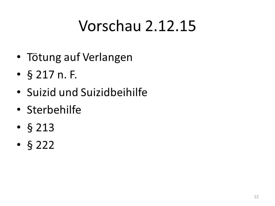 Vorschau 2.12.15 Tötung auf Verlangen § 217 n. F. Suizid und Suizidbeihilfe Sterbehilfe § 213 § 222 22
