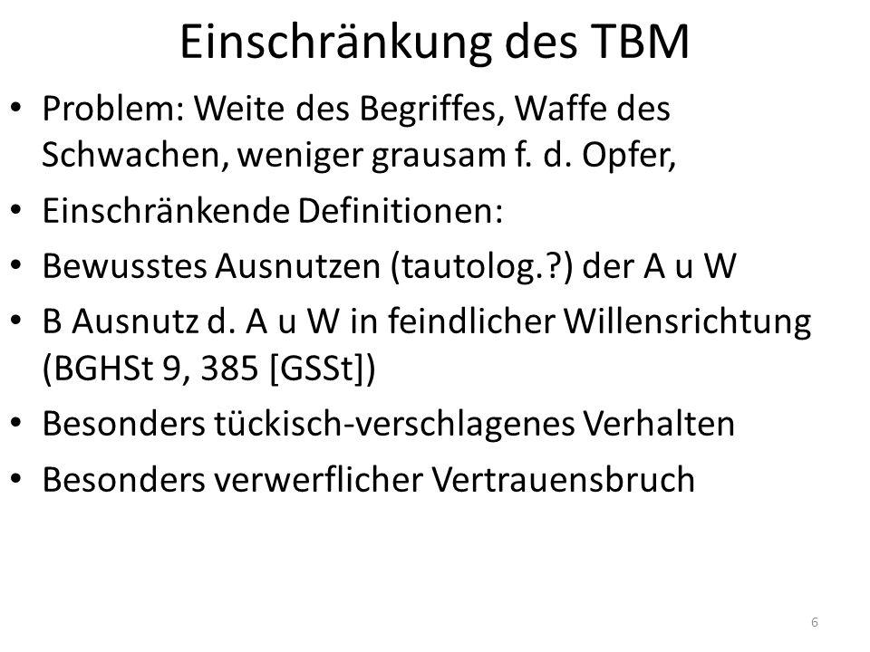 Einschränkung des TBM Problem: Weite des Begriffes, Waffe des Schwachen, weniger grausam f. d. Opfer, Einschränkende Definitionen: Bewusstes Ausnutzen