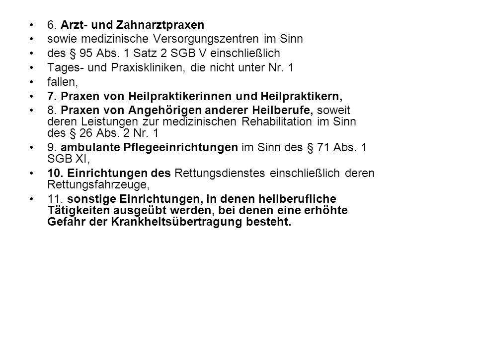 6. Arzt- und Zahnarztpraxen sowie medizinische Versorgungszentren im Sinn des § 95 Abs.