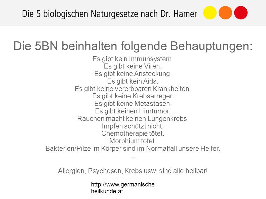 http://www.germanische- heilkunde.at Es gibt kein Immunsystem. Es gibt keine Viren. Es gibt keine Ansteckung. Es gibt kein Aids. Es gibt keine vererbb