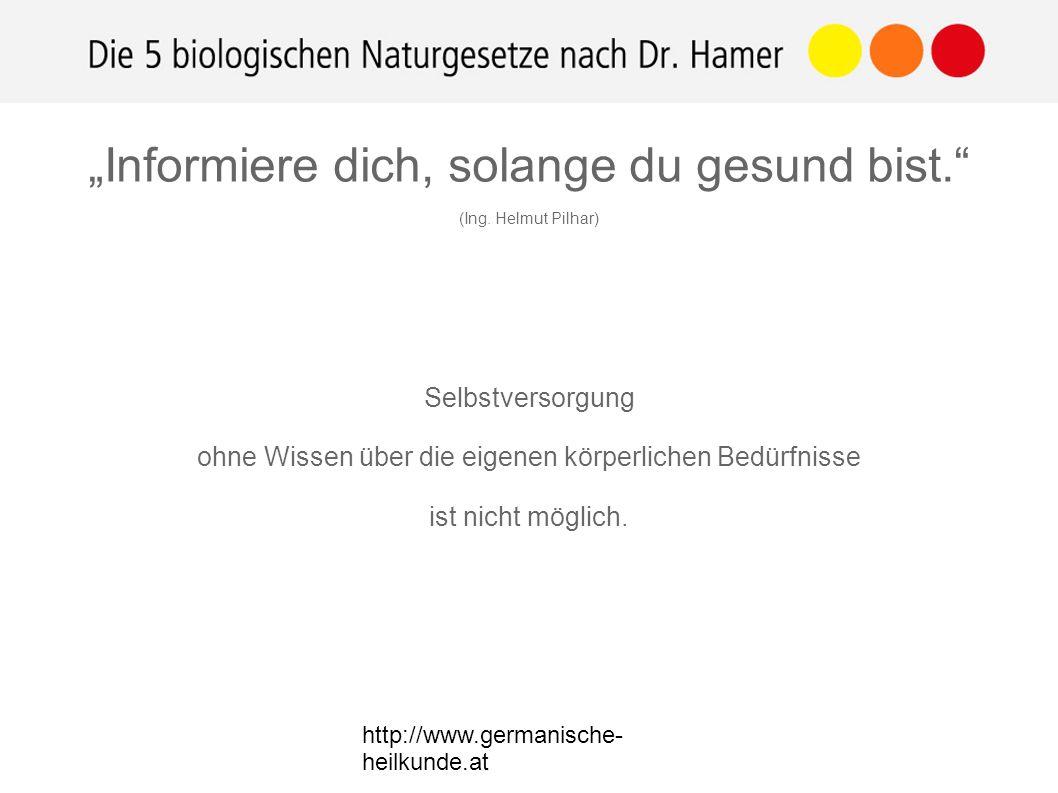"""http://www.germanische- heilkunde.at Selbstversorgung ohne Wissen über die eigenen körperlichen Bedürfnisse ist nicht möglich. """"Informiere dich, solan"""
