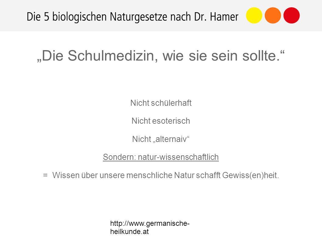 """http://www.germanische- heilkunde.at Nicht schülerhaft Nicht esoterisch Nicht """"alternaiv Sondern: natur-wissenschaftlich = Wissen über unsere menschliche Natur schafft Gewiss(en)heit."""