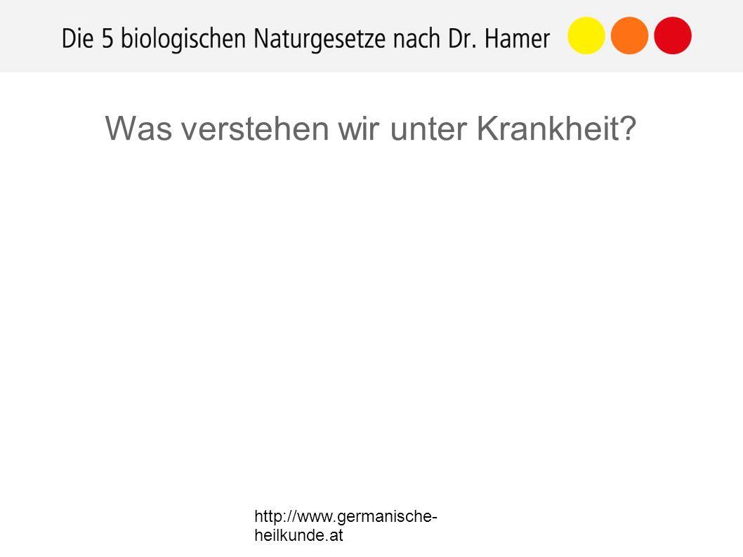 http://www.germanische- heilkunde.at Was verstehen wir unter Krankheit