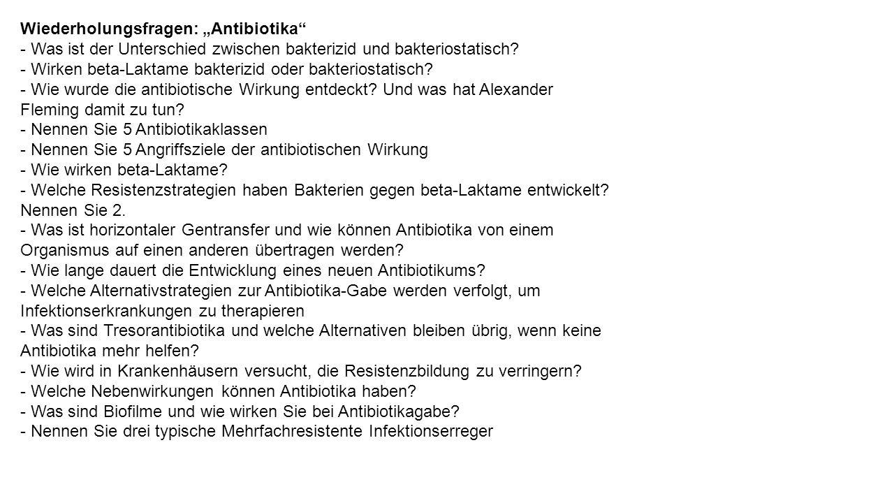 """Wiederholungsfragen: """"Antibiotika - Was ist der Unterschied zwischen bakterizid und bakteriostatisch."""