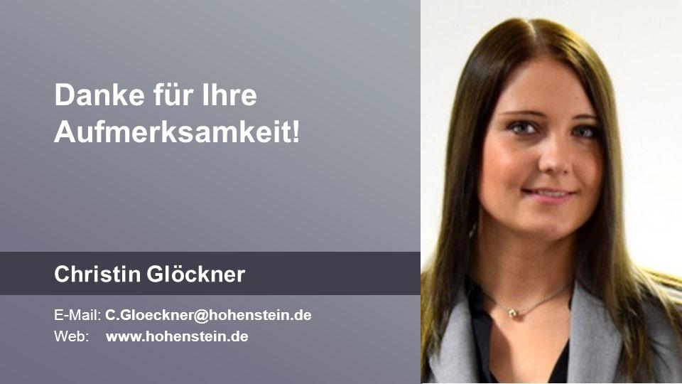 Danke für Ihre Aufmerksamkeit! Christin Glöckner E-Mail: C.Gloeckner@hohenstein.de Web: www.hohenstein.de Foto Referent